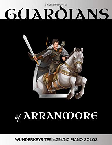 Guardians of Arranmore: WunderKeys Teen Celtic Piano Solos