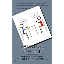 Talking S. H. I. T.: Social, Humorous, and Inspirational Thoughts (English Edition)