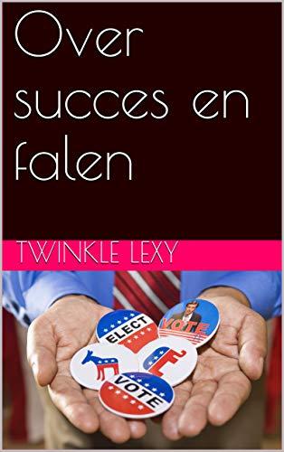 Over succes en falen (Dutch Edition)