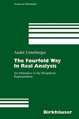 The Fourfold Way in Real Analysis: An Alternative to the Metaplectic Representation (Progress in Mathematics Book 250) (English Edition) por André Unterberger