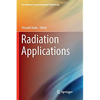 Radiation Applications (An Advanced Course in Nuclear Engineering)