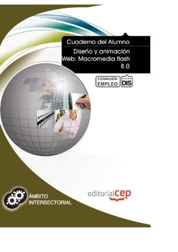Cuaderno del Alumno Diseño y animación Web: Macromedia flash 8.0. Formación para el Empleo (Formacion Intersectorial)