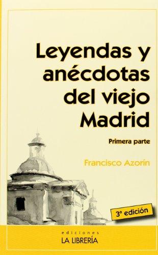Leyendas y anécdotas del viejo Madrid (Primera parte) por Francisco Azorín