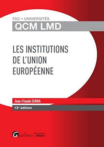 QCM LMD - Institutions de l'Union européenne, 13ème Ed. par Jean-claude Zarka