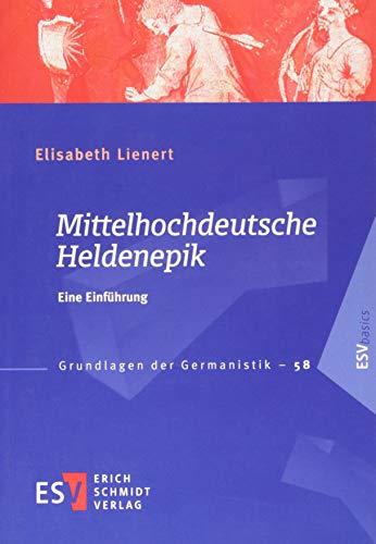 Mittelhochdeutsche Heldenepik: Eine Einführung (Grundlagen der Germanistik (GrG), Band 58)
