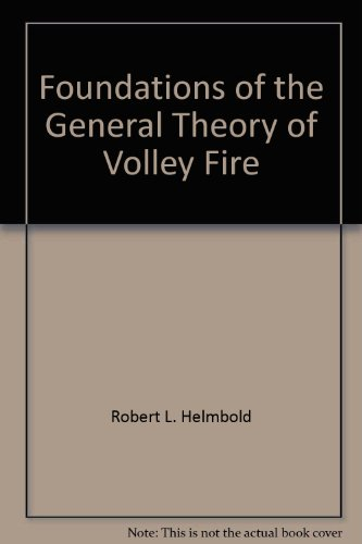Foundations of the General Theory of Volley Fire
