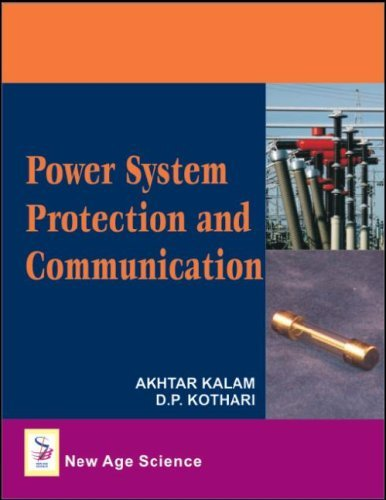 Power System Protection and Communication by Akhtar Kalam (2009-04-15)