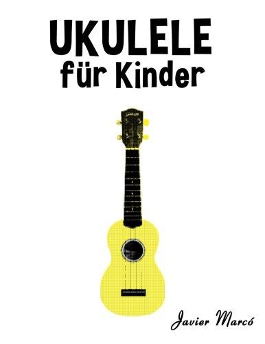 Ukulele für Kinder: Weihnachtslieder, Klassische Musik, Kinderlieder, Traditionelle Lieder und Volkslieder!