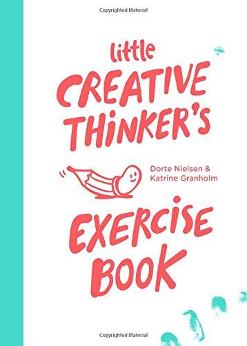 Little Creative Thinker's Exercise Book par Dorte Nielsen