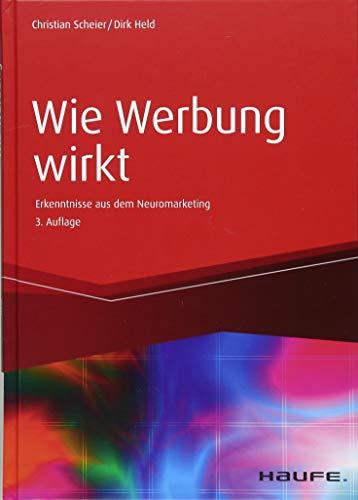 Wie Werbung wirkt: Erkenntnisse aus dem Neuromarketing (Haufe Fachbuch)