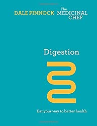 Digestion: Eat Your Way to Better Health (The Medicinal Chef) by Dale Pinnock (2015-02-12)