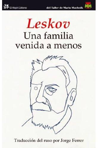 Una Familia Venida A Menos: Crónica Familiar De Los Príncipes Protozánov