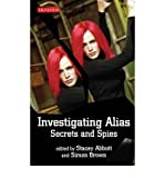 [(Investigating Alias: Secrets and Spies)] [Author: Stacey Abbott] published on (July, 2007)