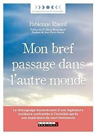 Mon bref passage dans l'autre monde par Fabienne Raoul