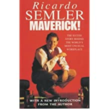 Maverick!: The Success Story Behind the World's Most Unusual Workplace by Semler, Ricardo (2001) Paperback
