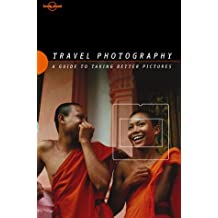 Lonely Planet Travel Photography: A Guide to Taking Better Pictures by Richard I'Anson (2000-10-27)