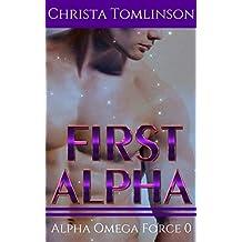 First Alpha: Alpha Omega Force Prequel