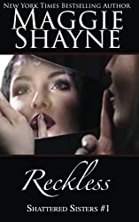 Reckless (Shattered Sisters) (Volume 1) by Maggie Shayne (2016-02-26)