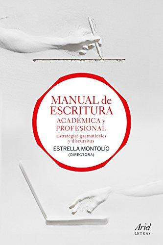 Manual de escritura académica y profesional (vol. I y II): Estrategias gramaticales y discursivas por Estrella Montolío
