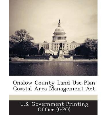 Onslow County Land Use Plan Coastal Area Management ACT (Paperback) - Common (Management Coastal Plan)