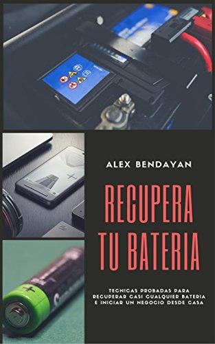 Recupera tu Bateria: Tecnicas probadas para recuperar casi ...