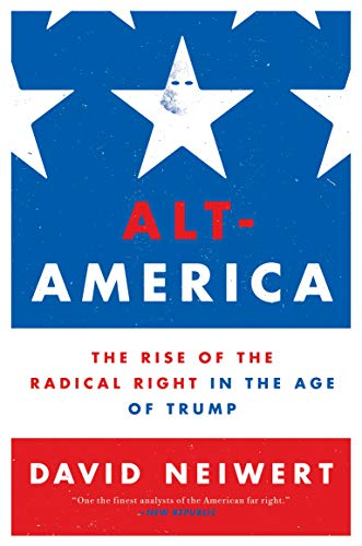 Alt-America: The Rise of the Radical Right in the Age of Trump (English Edition)