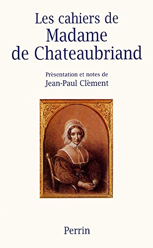 Les Cahiers De Madame De Chateaubriand [Pdf/ePub] eBook