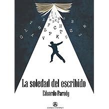 La soledad del escribido (Spanish Edition)