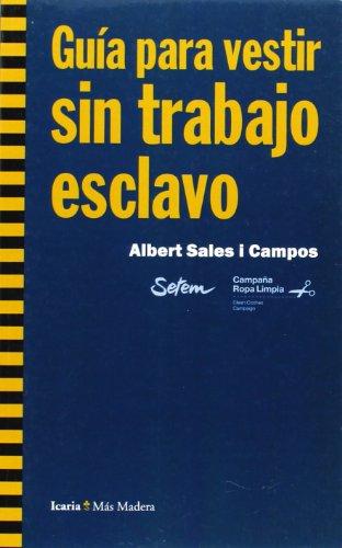 Guía para vestir sin trabajo esclavo (Más Madera) por Albert Sales i Campos