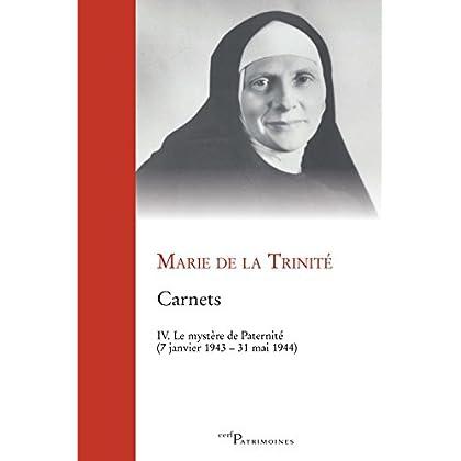 Carnets : Tome 4, Le mystère de la Paternité (7 janvier 1943 - 31 mai 1944)