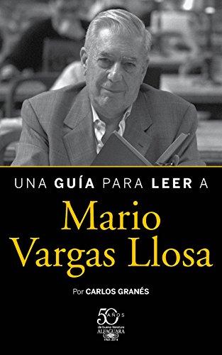 Una guía para leer a Mario Vargas Llosa por Carlos Granés