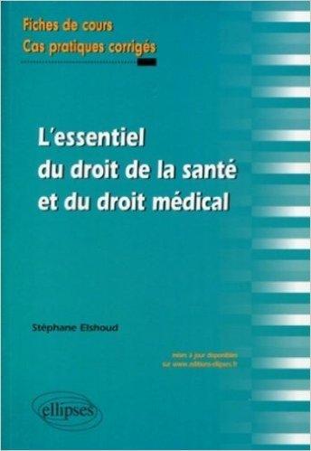L'essentiel du droit de la sant et du droit mdical de Stphane Elshoud ( 17 mars 2010 )
