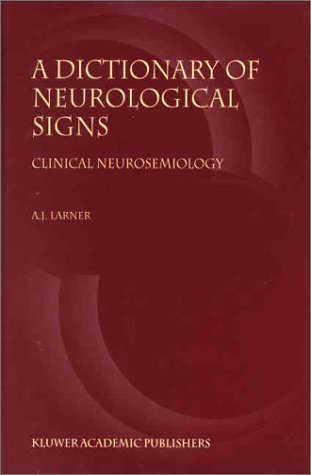 A Dictionary of Neurological Signs: Clinical Neurosemiology by Larner, A. (2001) Hardcover