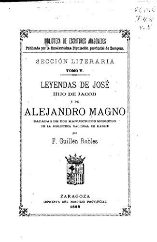 Leyendas de José hijo de Jacob y de Alejandro Magno por F. Guillén Robles