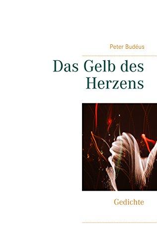 Buchseite und Rezensionen zu 'Das Gelb des Herzens: Gedichte' von Peter Budéus