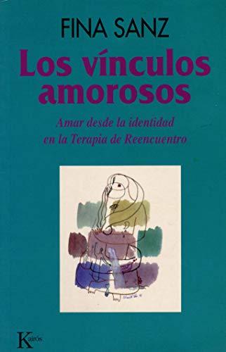 Los vínculos amorosos (Psicología) por Fina Sanz Ramón