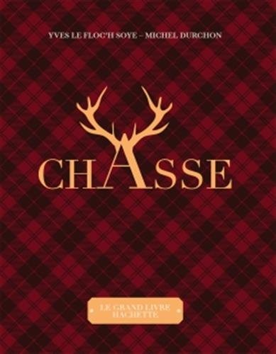 Le grand livre de la chasse par Yves Le Floc'h Soye