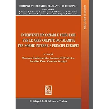 Interventi Finanziari E Tributari Per Le Aree Colpite Da Calamità Fra Norme Interne E Principi Europei