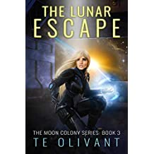 The Lunar Escape (The Moon Colony Series Book 3)