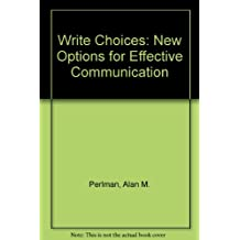 Write Choices: New Options for Effective Communication
