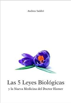 Las 5 Leyes Biológicas y la Nueva Medicina del Doctor Hamer (Spanish Edition)
