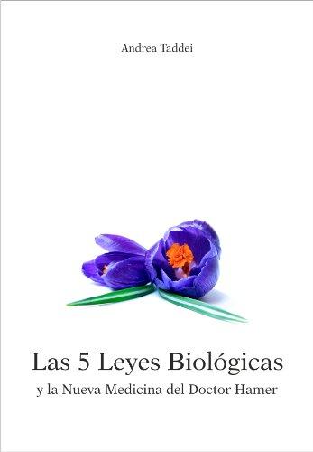 Las 5 Leyes Biológicas y la Nueva Medicina del Doctor Hamer por Andrea Taddei
