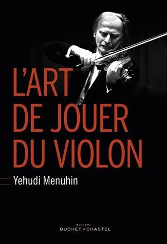 L'art de jouer du violon : (Six Lessons with Yehudi Menuhin) par Yehudi Menuhin