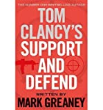 [(Tom Clancy's Support and Defend)] [ By (author) Mark Greaney ] [July, 2014]