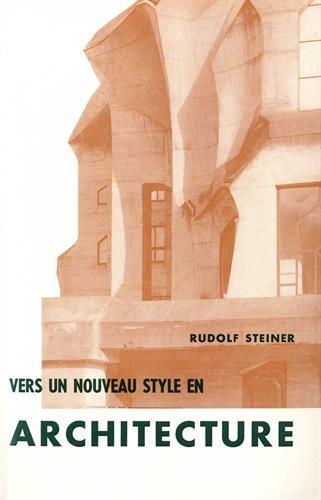 Vers un nouveau style en architecture par Rudolf Steiner