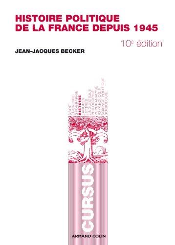 Histoire politique de la France depuis 1945 par Jean-Jacques Becker