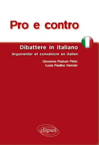 Pro E Contro Dibattere in Italiano Argumenter & Convaincre en Italien