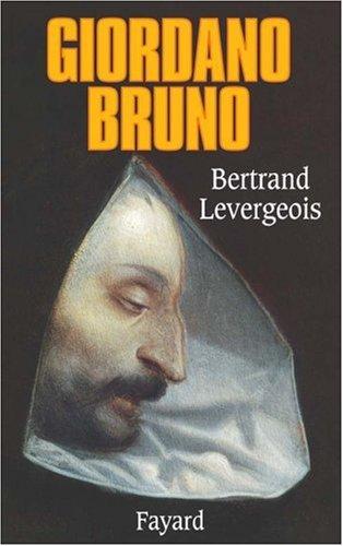 Giordano Bruno par Bertrand Levergeois