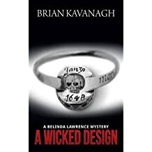 { A WICKED DESIGN (A BELINDA LAWRENCE MYSTERY) } By Kavanagh, Brian ( Author ) [ Sep - 2013 ] [ Paperback ]
