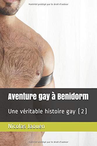 Aventure gay à Benidorm: Une véritable histoire gay (2) par Nicolas Jaouen